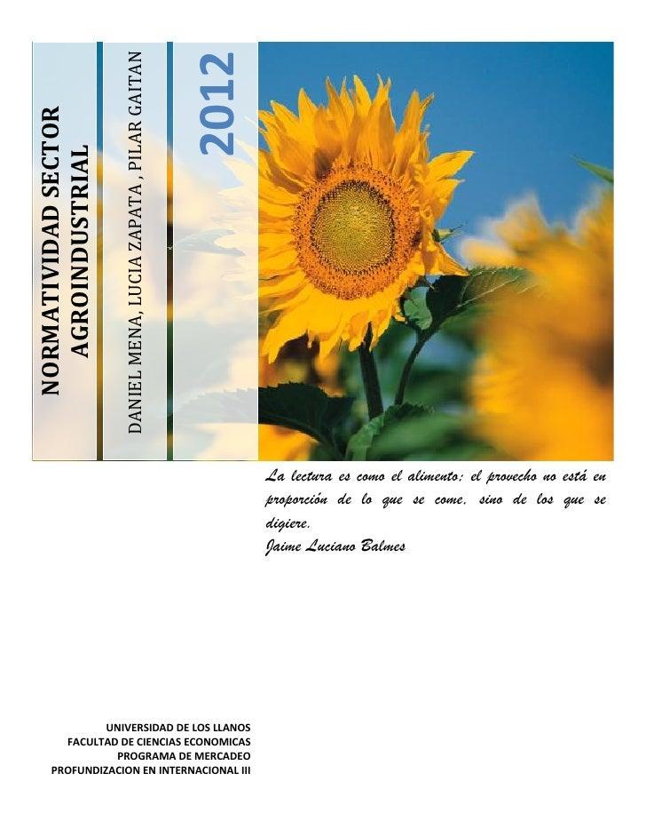 2012                      DANIEL MENA, LUCIA ZAPATA , PILAR GAITANNORMATIVIDAD SECTOR  AGROINDUSTRIAL                     ...