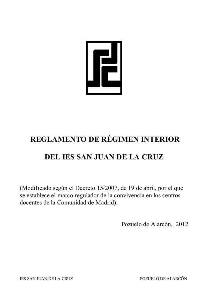 REGLAMENTO DE RÉGIMEN INTERIOR          DEL IES SAN JUAN DE LA CRUZ(Modificado según el Decreto 15/2007, de 19 de abril, p...