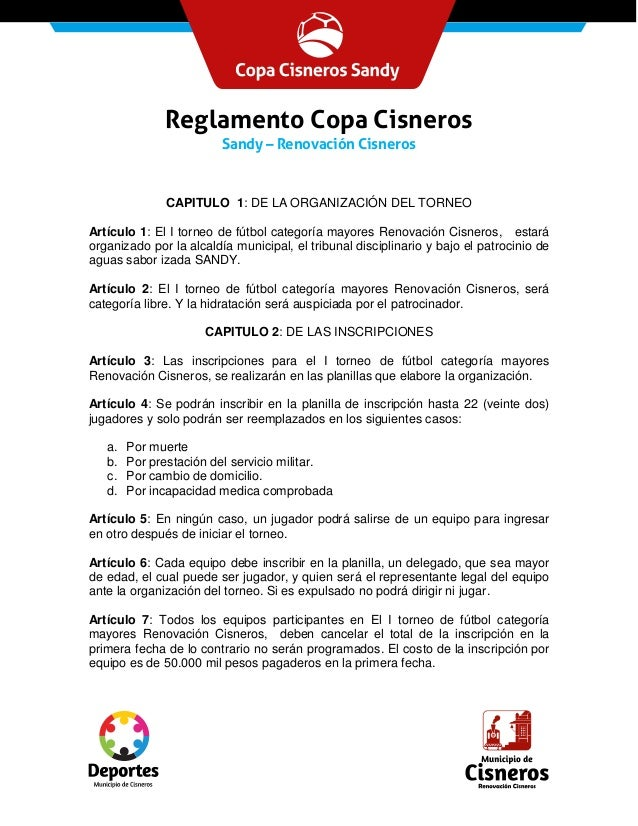 Reglamento Copa CisnerosSandy – Renovación CisnerosCAPITULO 1: DE LA ORGANIZACIÓN DEL TORNEOArtículo 1: El I torneo de fút...