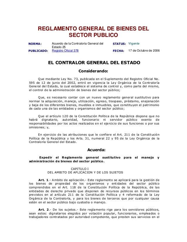 REGLAMENTO GENERAL DE BIENES DEL             SECTOR PUBLICONORMA:         Acuerdo de la Contraloría General del   STATUS: ...