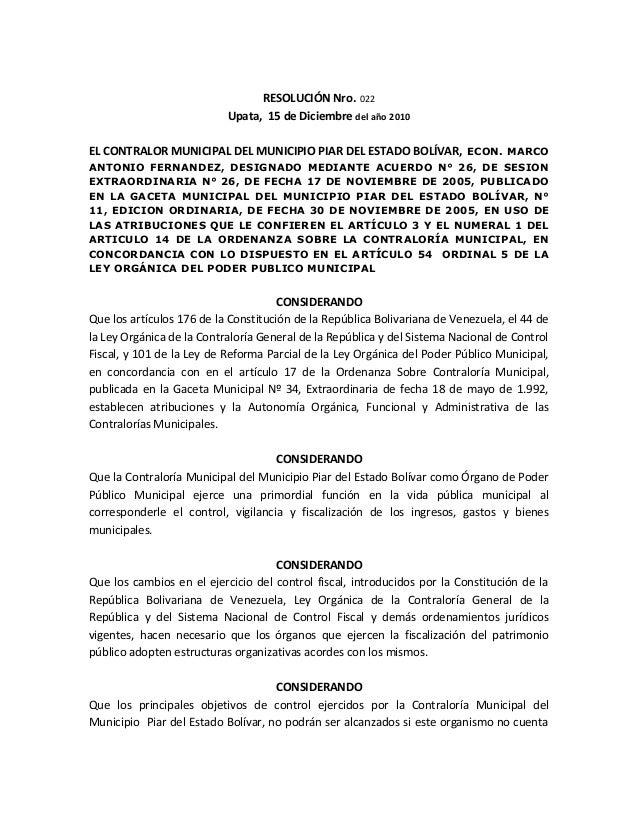 RESOLUCIÓN Nro. 022 Upata, 15 de Diciembre del año 2010 EL CONTRALOR MUNICIPAL DEL MUNICIPIO PIAR DEL ESTADO BOLÍVAR, ECON...