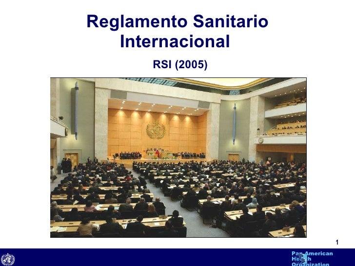 Reglamento Sanitario Internacional  <ul><li>RSI (2005) </li></ul>