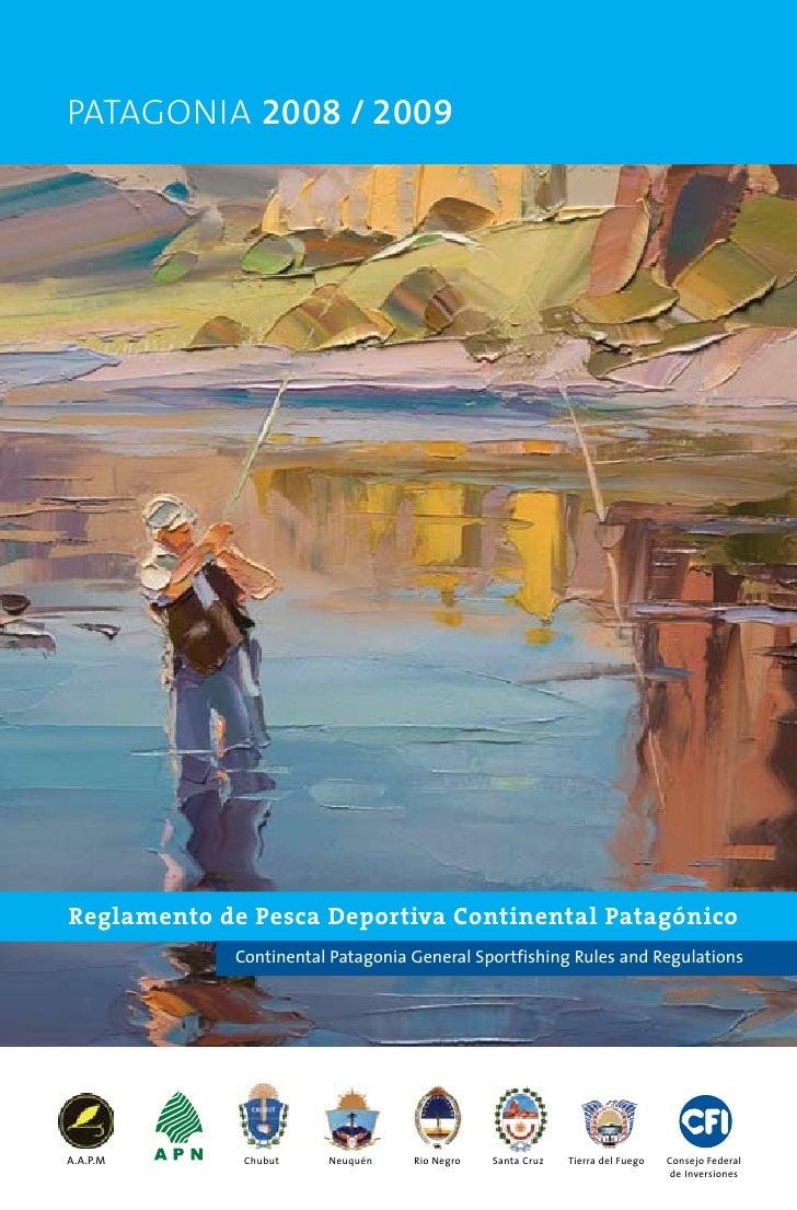 pATAgOnIA 2008 / 2009     Reglamento de Pesca Deportiva Continental Patagónico             Continental Patagonia General S...