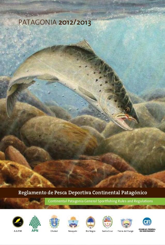 PATAGONIA 2012/2013   Reglamento de Pesca Deportiva Continental Patagónico               Continental Patagonia General Spo...
