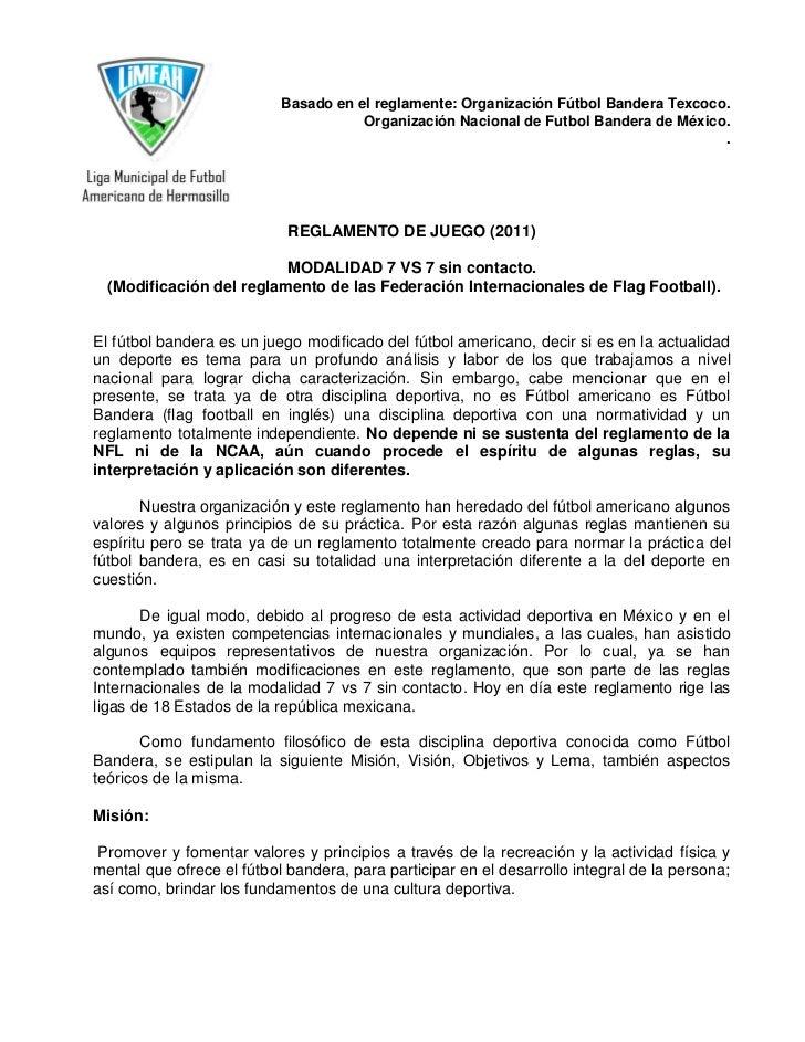 Basado en el reglamente: Organización Fútbol Bandera Texcoco.                                      Organización Nacional d...