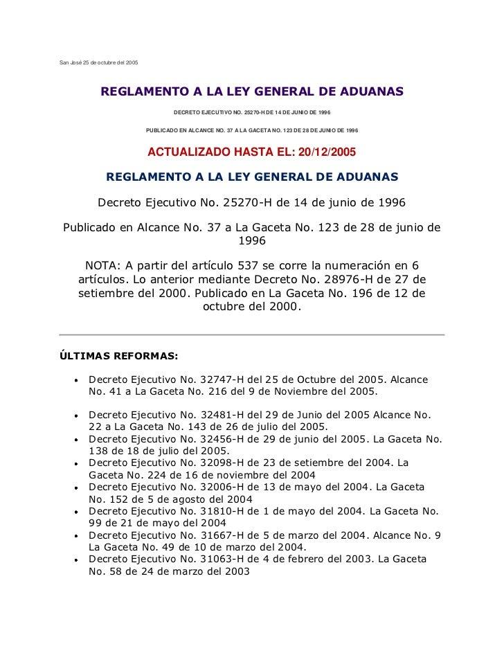 San José 25 de octubre del 2005                REGLAMENTO A LA LEY GENERAL DE ADUANAS                                     ...