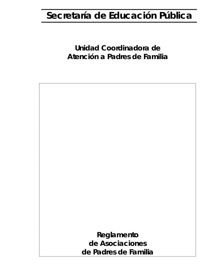 Secretaría de Educación Pública      Unidad Coordinadora de    Atención a Padres de Familia           Reglamento         d...