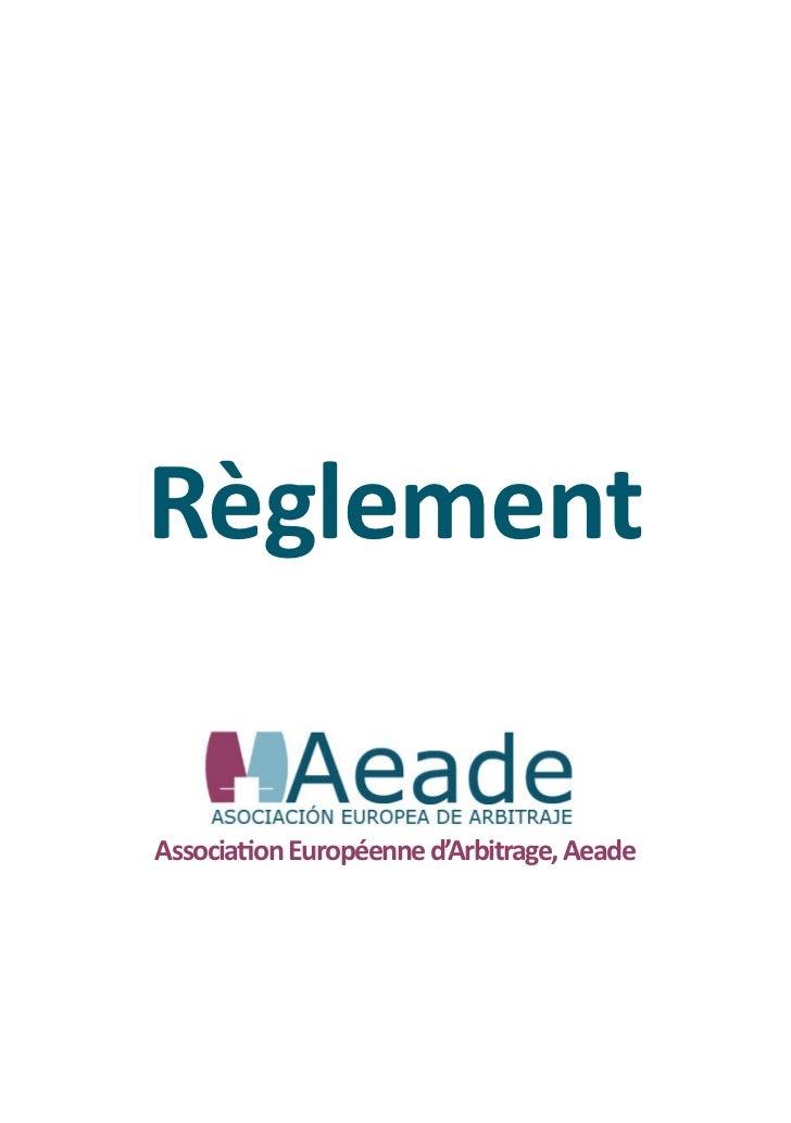 RèglementAssociation Européenne d'Arbitrage, Aeade