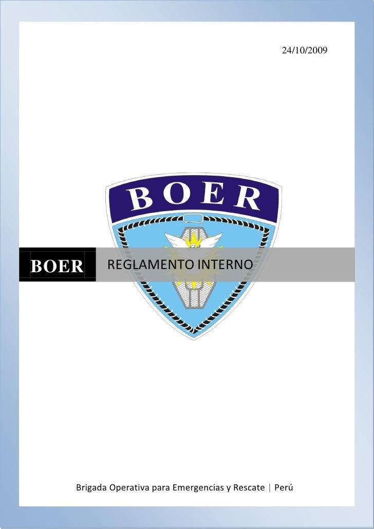 24/10/2009     BOER      REGLAMENTO INTERNO        Brigada Operativa para Emergencias y Rescate | Perú