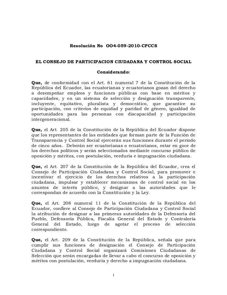 Resolución No  OO4-059-2010-CPCCS<br />EL CONSEJO DE PARTICIPACION CIUDADANA Y CONTROL SOCIAL<br />Considerando:<br />Que,...