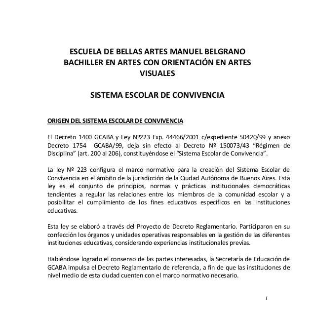 1 ESCUELA DE BELLAS ARTES MANUEL BELGRANO BACHILLER EN ARTES CON ORIENTACIÓN EN ARTES VISUALES SISTEMA ESCOLAR DE CONVIVEN...