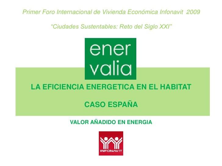 """Primer Foro Internacional de Vivienda Económica Infonavit 2009           """"Ciudades Sustentables: Reto del Siglo XXI""""      ..."""