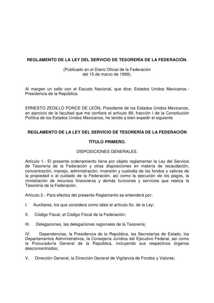 REGLAMENTO DE LA LEY DEL SERVICIO DE TESORERÍA DE LA FEDERACIÓN.                         (Publicado en el Diario Oficial d...