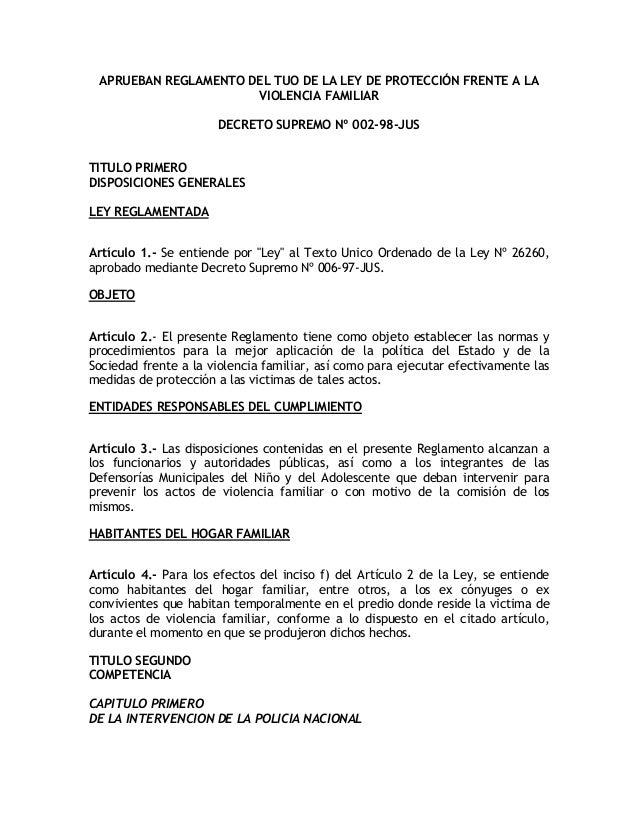 APRUEBAN REGLAMENTO DEL TUO DE LA LEY DE PROTECCIÓN FRENTE A LA VIOLENCIA FAMILIAR DECRETO SUPREMO Nº 002-98-JUS TITULO PR...
