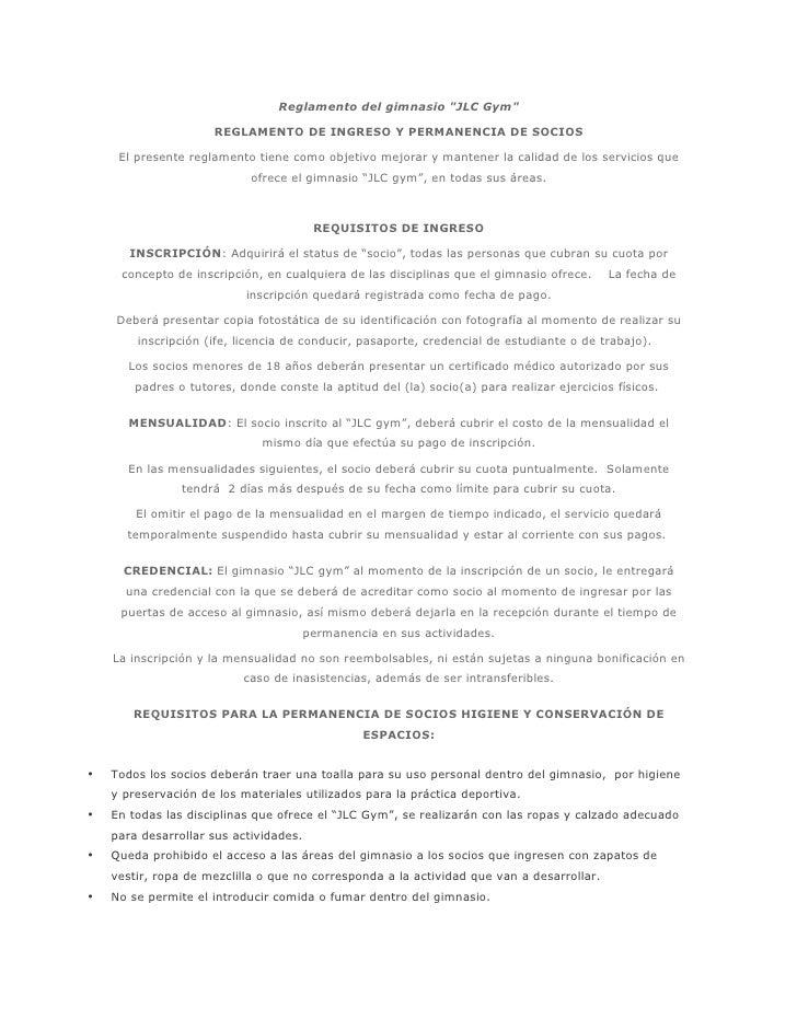 """Reglamento del gimnasio """"JLC Gym""""                      REGLAMENTO DE INGRESO Y PERMANENCIA DE SOCIOS     El presente regla..."""