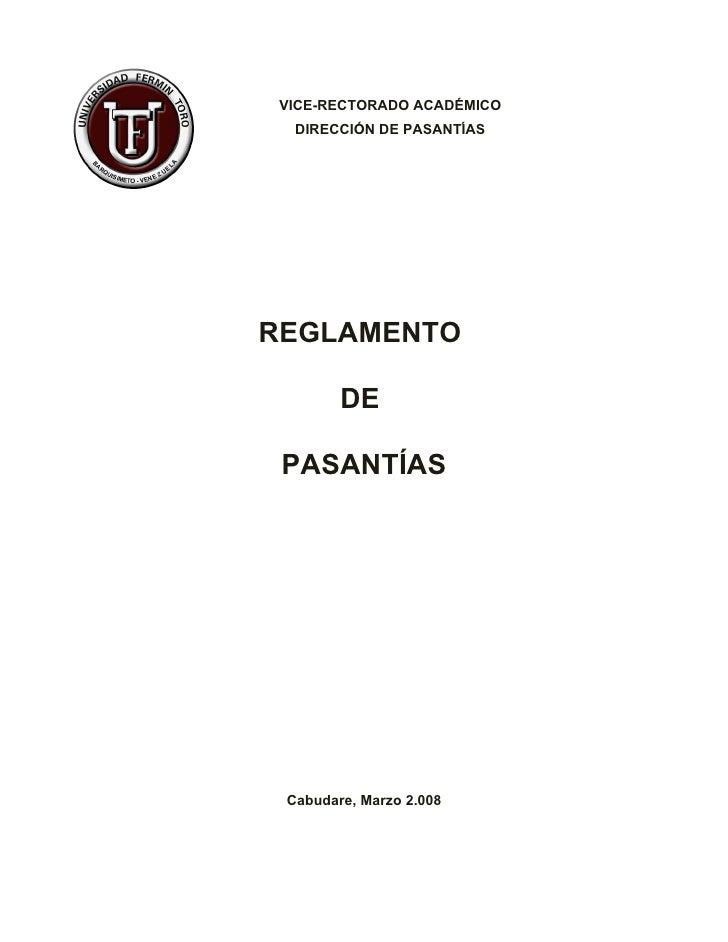 VICE-RECTORADO ACADÉMICO   DIRECCIÓN DE PASANTÍAS     REGLAMENTO          DE   PASANTÍAS      Cabudare, Marzo 2.008