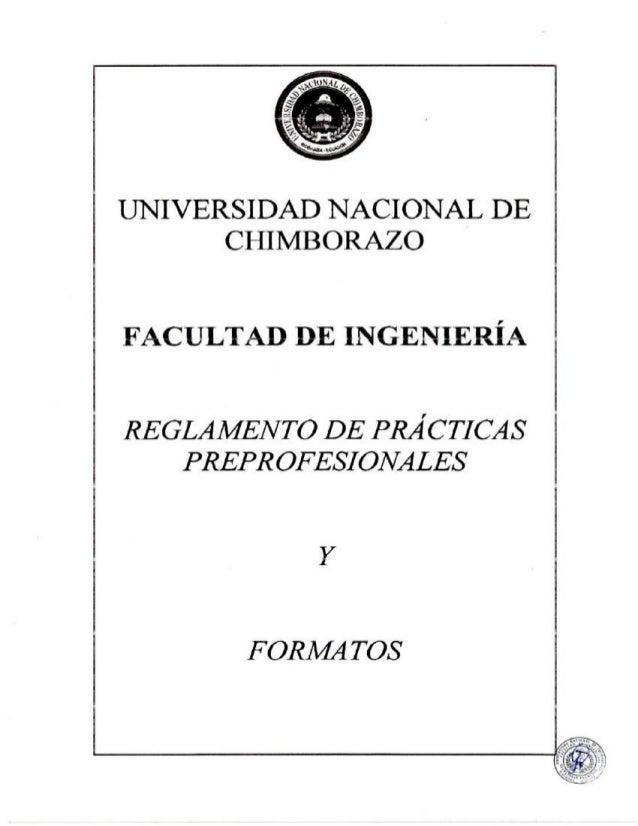 UNIVERSIDAD NACIONAL DE CHIMBORAZO  FACULTAD DE INGENIERÍA REGLAMENTO DE PRÁCTICAS PREPROFESIONALES Y FORMA TOS  2010