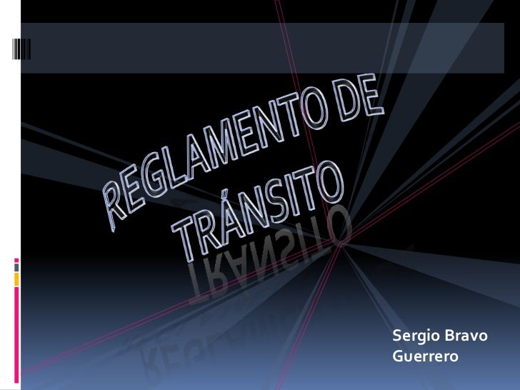 REGLAMENTO DE <br />TRÁNSITO<br />Sergio Bravo Guerrero<br />