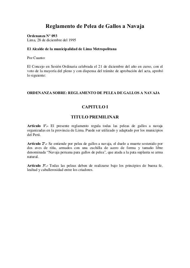 Reglamento de Pelea de Gallos a NavajaOrdenanza Nº 093Lima, 28 de diciembre del 1995El Alcalde de la municipalidad de Lima...