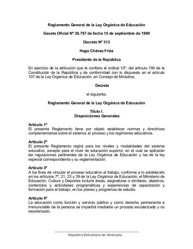 Reglamento General de la Ley Orgánica de EducaciónGaceta Oficial Nº 36.787 de fecha 15 de septiembre de 1999Decreto Nº 313...