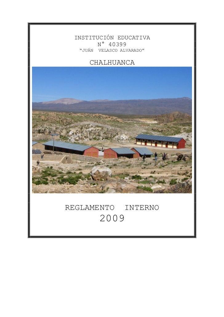 """INSTITUCIÓN EDUCATIVA         N° 40399   """"JUÁN   VELASCO ALVARADO""""       CHALHUANCA     REGLAMENTO         INTERNO        ..."""