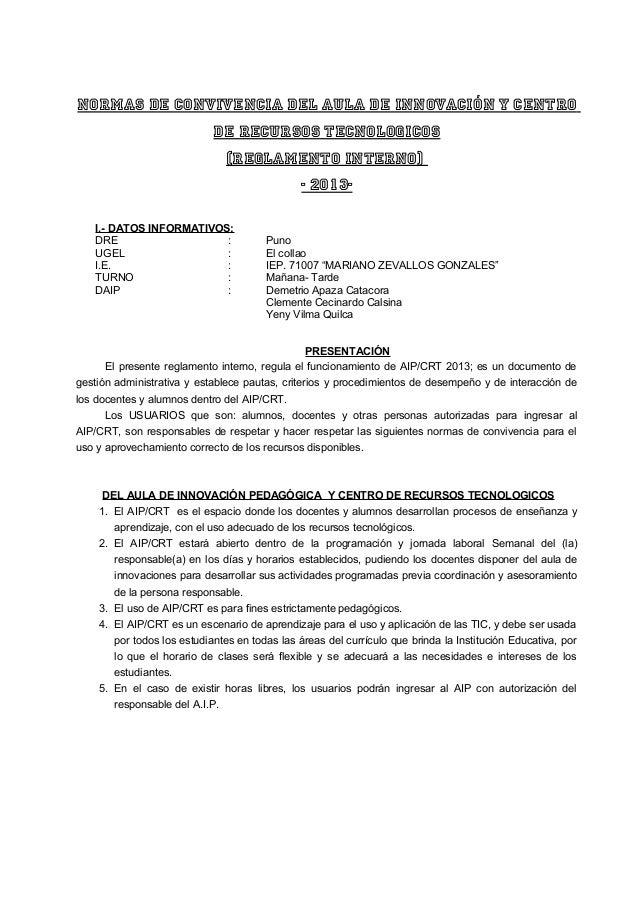 Normas de convivencia DEL AULA DE INNOVACIÓN Y CENTRO DE RECURSOS TECNOLOGICOS (REGLAMENTO INTERNO) - 2013- I.- DATOS INFO...