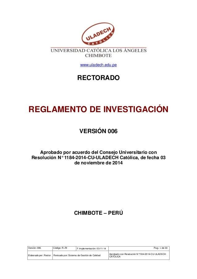 Versión: 006 Código: R–RI F. Implementación: 03-11-14 Pag.: 1 de 33 Elaborado por: Rector Revisado por: Sistema de Gestión...