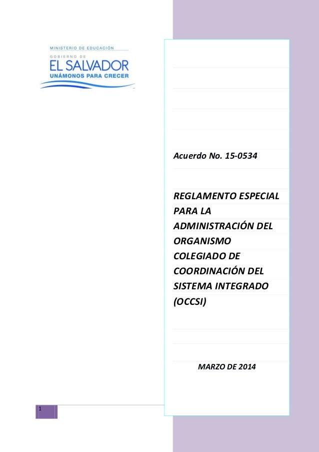 1 Sistema Integrado de EITP  Acuerdo No. 15-0534 REGLAMENTO ESPECIAL PARA LA ADMINISTRACIÓN DEL ORGANISMO COLEGIADO DE COO...