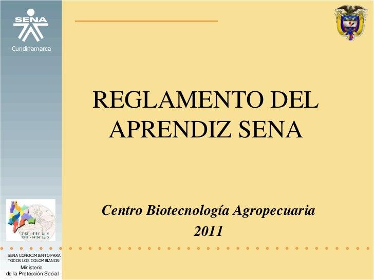 REGLAMENTO DEL APRENDIZ SENA <br />Centro Biotecnología Agropecuaria<br />2011<br />