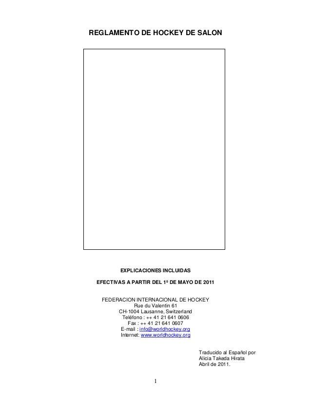 REGLAMENTO DE HOCKEY DE SALON         EXPLICACIONES INCLUIDAS EFECTIVAS A PARTIR DEL 1º DE MAYO DE 2011  FEDERACION INTERN...