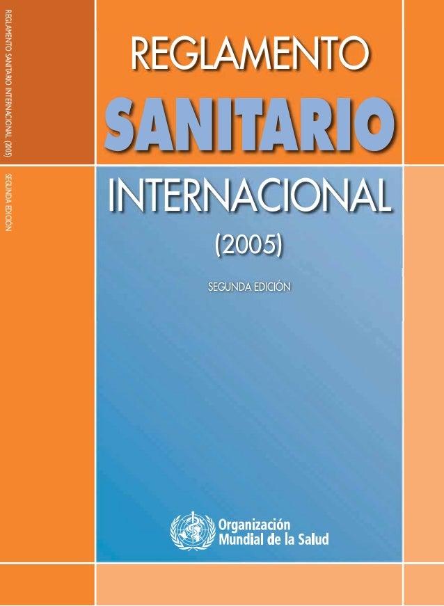 SANITARIO  REGLAMENTO SANITARIO INTERNACIONAL (2005)  REGLAMENTO  (2005)  SEGUNDA EDICIÓN  INTERNACIONAL SEGUNDA EDICIÓN