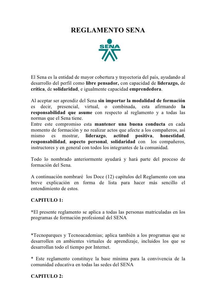 REGLAMENTO SENA     El Sena es la entidad de mayor cobertura y trayectoria del país, ayudando al desarrollo del perfil com...