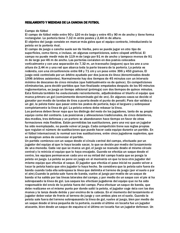 REGLAMENTO Y MEDIDAS DE LA CANCHA DE FUTBOLCampo de fútbolEl campo de fútbol mide entre 90 y 120 m de largo y entre 45 y 9...