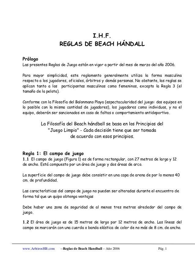I.H.F.                     REGLAS DE BEACH HÁNDALLPrólogoLas presentes Reglas de Juego están en vigor a partir del mes de ...