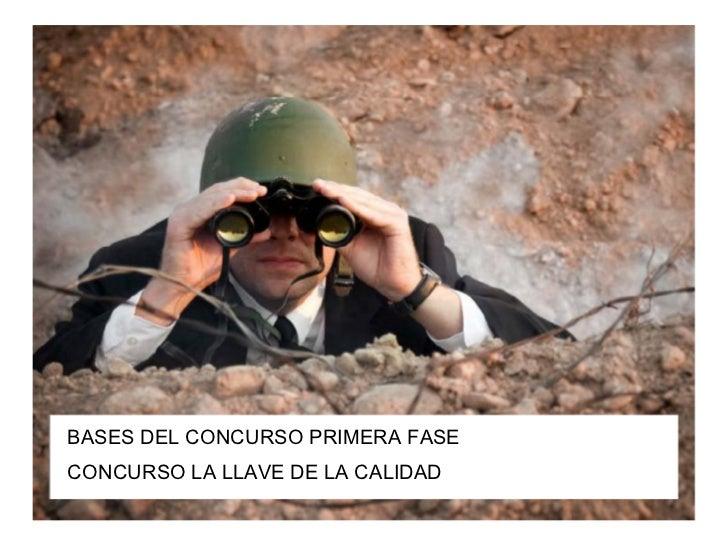 BASES DEL CONCURSO PRIMERA FASE CONCURSO LA LLAVE DE LA CALIDAD
