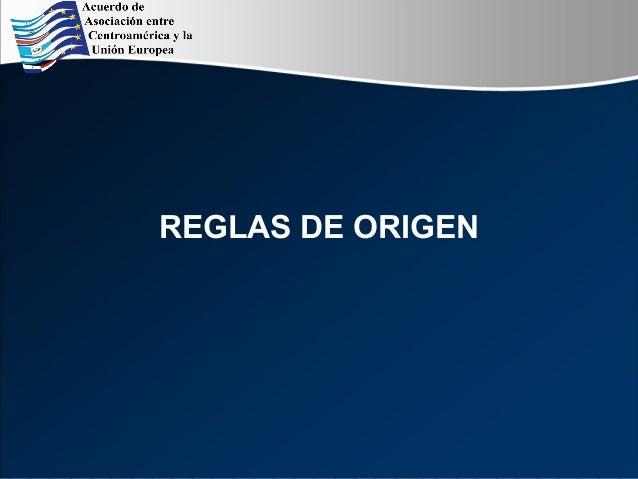 REGLAS DE ORIGEN