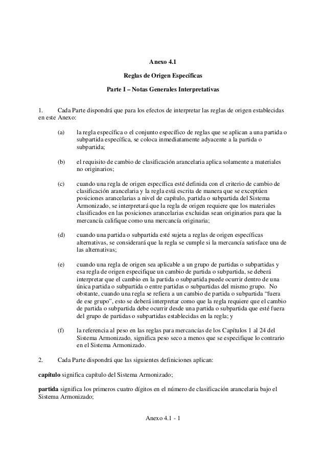 Anexo 4.1 Reglas de Origen Específicas Parte I – Notas Generales Interpretativas 1. Cada Parte dispondrá que para los efec...