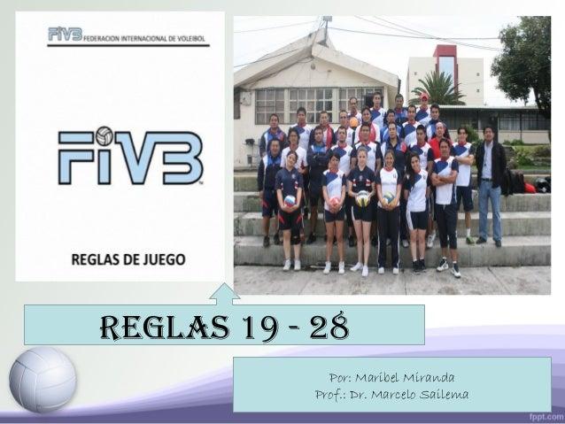 REGLAS 19 - 28 Por: Maribel Miranda Prof.: Dr. Marcelo Sailema