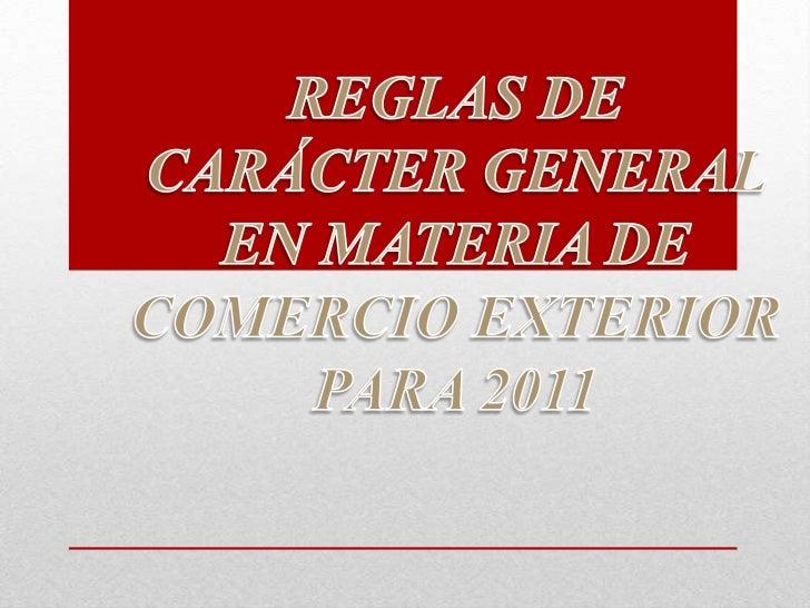 Reglas generales en materia de comercio exterior 2011   ok