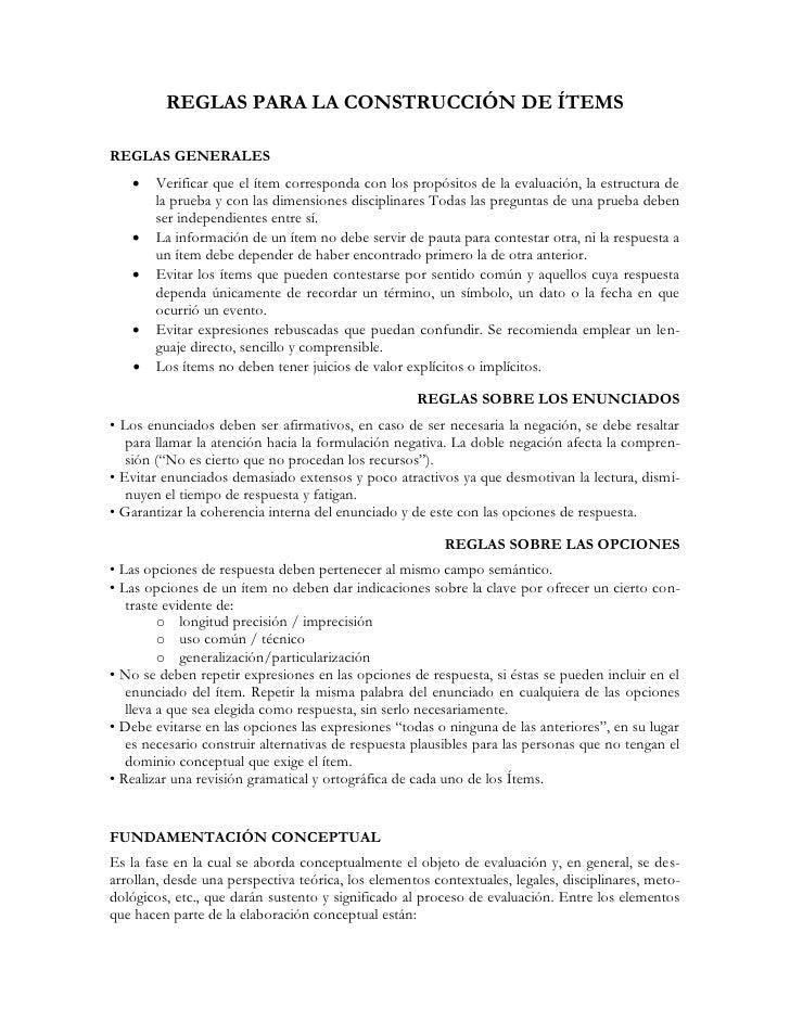REGLAS PARA LA CONSTRUCCIÓN DE ÍTEMS  REGLAS GENERALES       Verificar que el ítem corresponda con los propósitos de la e...