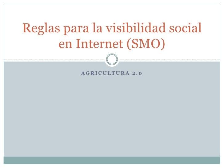 Agricultura 2.0<br />Reglas para la visibilidad social en Internet (SMO)<br />