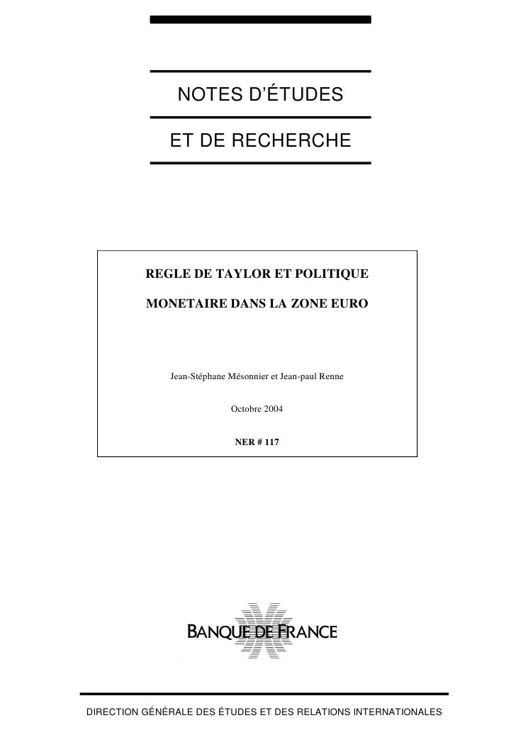 NOTES D'ÉTUDES                ET DE RECHERCHE               REGLE DE TAYLOR ET POLITIQUE            MONETAIRE DANS LA ZONE...