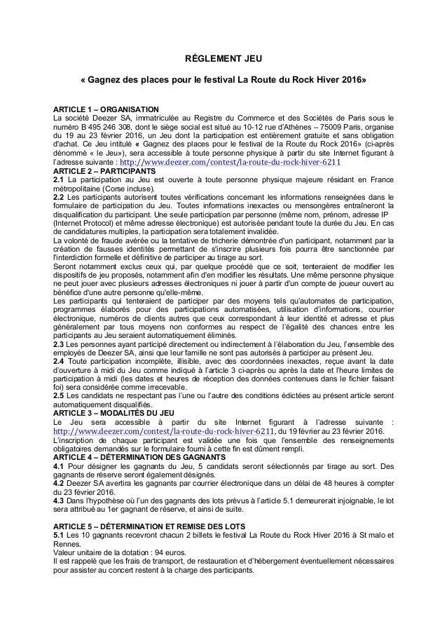 RÉGLEMENT JEU « Gagnez des places pour le festival La Route du Rock Hiver 2016» ARTICLE 1 – ORGANISATION La société Deezer...