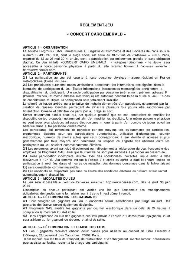 REGLEMENT JEU « CONCERT CARO EMERALD » ARTICLE 1 – ORGANISATION La société Blogmusik SAS, immatriculée au Registre du Comm...