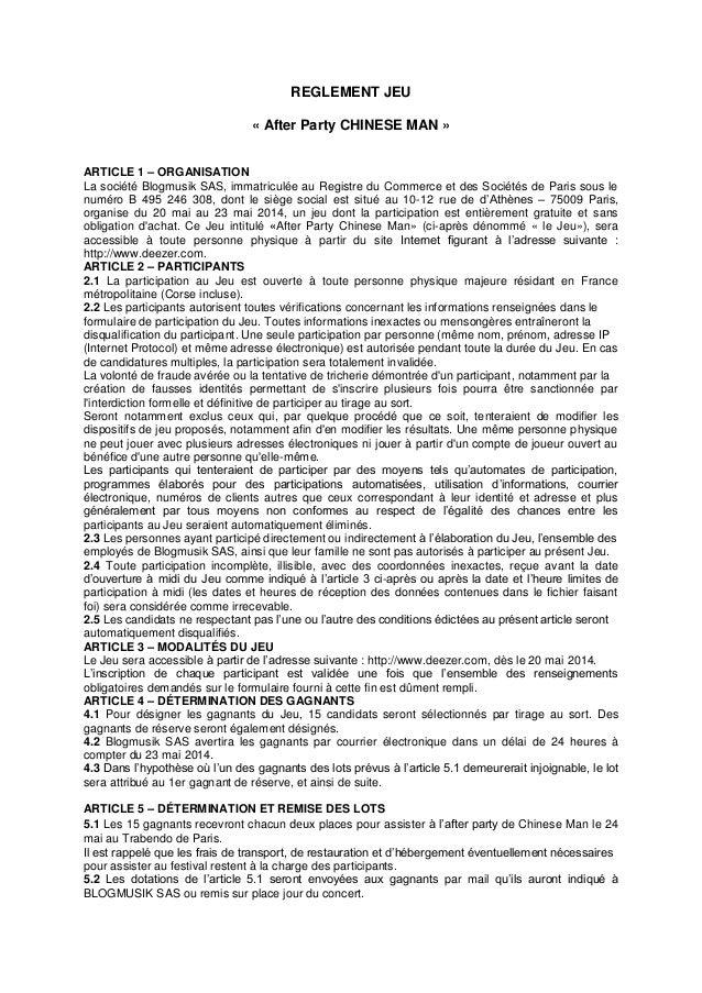 REGLEMENT JEU « After Party CHINESE MAN » ARTICLE 1 – ORGANISATION La société Blogmusik SAS, immatriculée au Registre du C...