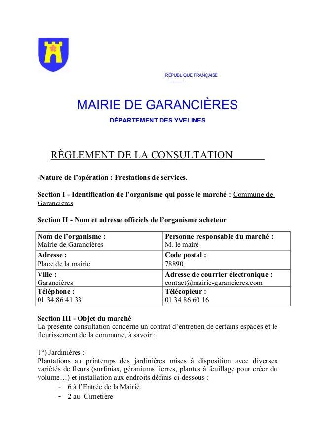 RÉPUBLIQUE FRANÇAISE _______ MAIRIE DE GARANCIÈRES DÉPARTEMENT DES YVELINES RÈGLEMENT DE LA CONSULTATION -Nature de l'opér...