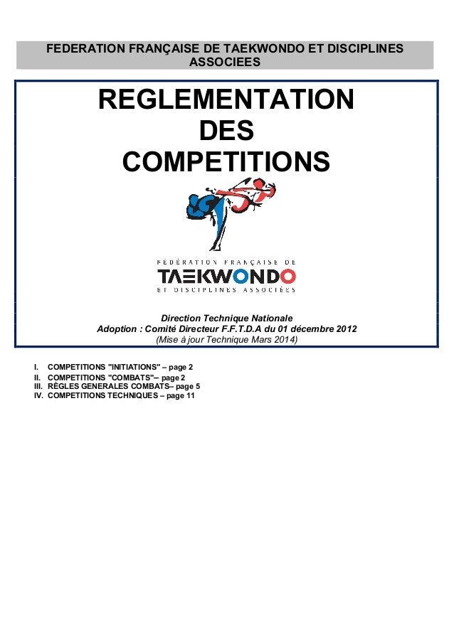 FEDERATION FRANÇAISE DE TAEKWONDO ET DISCIPLINES  ASSOCIEES  REGLEMENTATION  DES  COMPETITIONS  Direction Technique Nation...