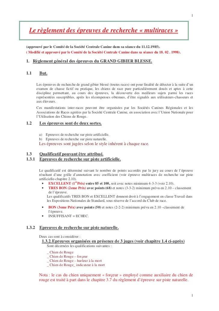 1 Le règlement des épreuves de recherche « multiraces »(approuvé par le Comité de la Société Centrale Canine dans sa séanc...