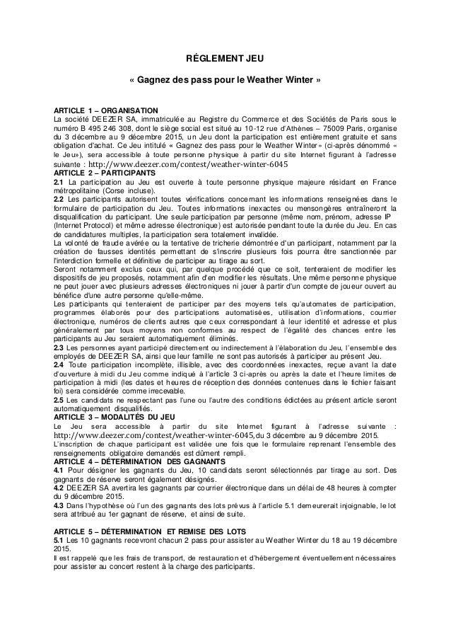 RÉGLEMENT JEU « Gagnez des pass pour le Weather Winter » ARTICLE 1 – ORGANISATION La société DEEZER SA, immatriculée au Re...