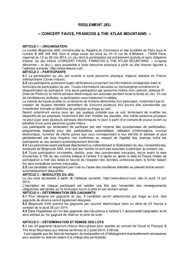 REGLEMENT JEU « CONCERT FAUVE, FRANCOIS & THE ATLAS MOUNTAINS » ARTICLE 1 – ORGANISATION La société Blogmusik SAS, immatri...